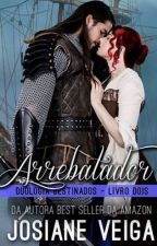 Arrebatador by JosianeVeiga
