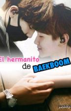 El hermanito de Baekboom (ChanBaek) by yeolXhyun