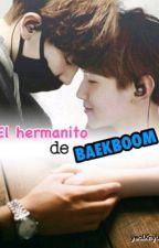 El hermanito de Baekboom (ChanBaek) by yeolXhyun