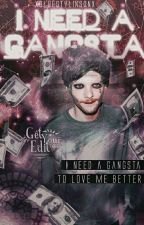 I Need a Gangsta [l.s] by xBlueStylinsonx