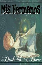 Mis Hermanos.../YAOI/{Diabolik Lovers}  by Senpai-Fujoshi-chan