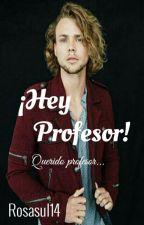 ¡Hey Profesor! by Mxronlxn