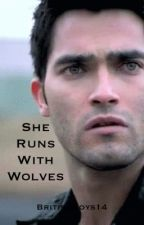 She Runs With Wolves (A TeenWolf Fiction Story) by preacheclipse