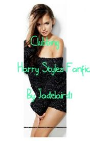 Clubbing ( Harry styles) by JadeLaird