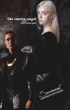 The Lonely Angel [Loki/Avengers fanfiction] by darkandtwistyqueen