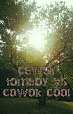 CEWEK TOMBOY VS COWOK COOL by nailaa24