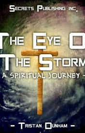 The Eye of The Storm: A Spiritual Journey by tristanpaul273
