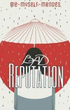 Bad Reputation [SLOW UPDATE] by memyselfmendes