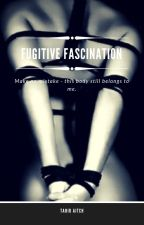 Fugitive Fascination by B3L0WZ3R0
