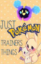 Just Pokémon Trainers Things. by Saarutobi