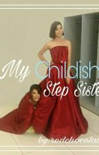 My Childish StepSister by redchocolate08