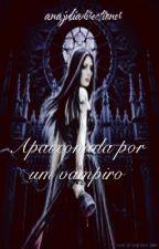 Apaixonada por um Vampiro by anajuliadirectioner