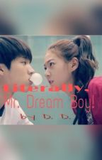 Literally, Mr. Dream Boy! by DayDreamerDD