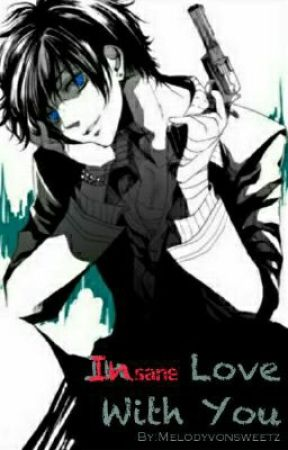 In{sane} Love with You [[Yandere Male X Reader]] by nsgnfcnt_prsn
