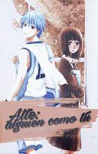 Atte: alguien como tú ~ |Kuroko Tetsuya| by _missthemisery
