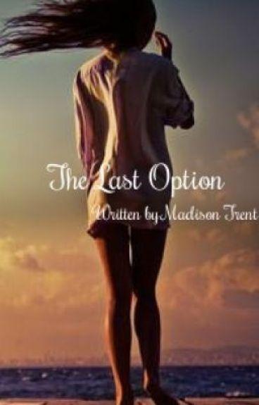 The Last Option (ON HOLD)
