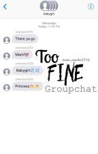 too fine // Ogoc groupchat by sam_mendes1712
