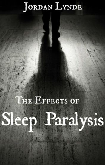 The Effects of Sleep Paralysis #TNTHorrorContest