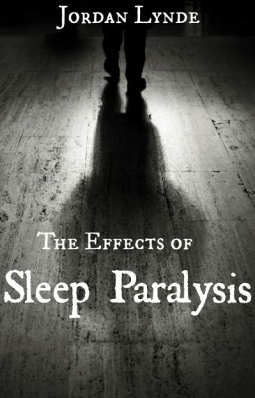 The Effects of Sleep Paralysis #TNTHorrorContest by XxSkater2Girl16xX
