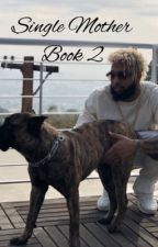 Single Mother 2 ~ ODELL BJ | DONE | by Auggie_Is_Baee