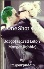 One shots- Jargot (Margot Robbie and Jared Leto) by Imyourpuddin
