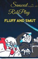 Sanscest Roleplay Fluff and Smut by JohnLaurens_-