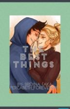 The Best Things -Book Two of Just Half the Year.     (Percabeth fanfic) by brexna