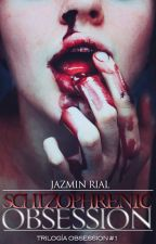 Schizophrenic Obsession © (Trilogía Obsession #1) by justpain