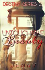 Untouchable Beauty (COMPLETED)  by jenjenok