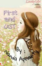 First and Last by Nandaaprianty