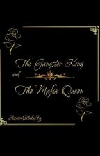 The Gangster King and The Mafia Queen (Book One) by pretty_kitty95