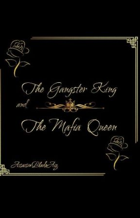 The Gangster King and The Mafia Queen by pretty_kitty95