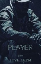 PLAYER by Love_Bri94