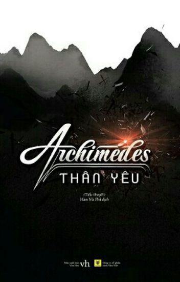 Archimedes thân yêu (Ngoại truyện Ngôn Tố và Chân Ái)- Cửu Nguyệt Hi