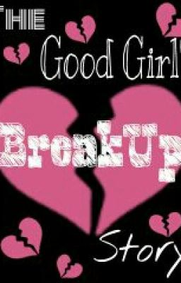 The Good Girl's Breakup Story (One Shot)