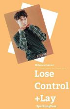Lose Control ; Lay Smut ✅ by SparklingDeer