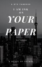 [M] I am Ink on Your Paper by Tosabiblioteca