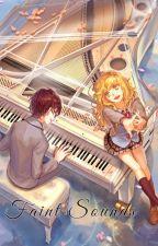 Faint sounds (Kousei x Kaori fanfic) by Autumn_Scents