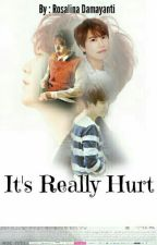 It's Really Hurt  by kyuTeamo