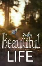 Beautiful Life by blandina08