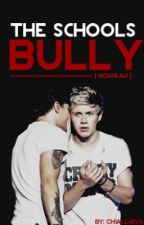 The Schools Bully *Nouis AU* by Chiall4eva