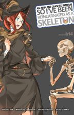 An Airplane Crashed into Me So I've Been Reincarnated as a Skeleton by CielSensei