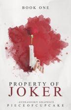 Property Of Joker ↬ BOOK I  by pieceofcupcake