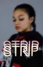 STRIP  by LTWICKED