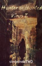 Hunter or Hunted: Virus Z by simonindaTWD