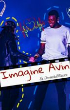 Imagine Avin ❤ (On Hold) by ObsessedwithChance