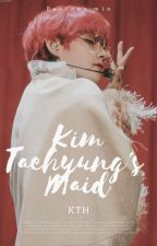 + KIM TAEHYUNG'S MAID + | V | by peachesmin_