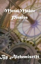 MetalMaker Pirates by Alchemist121