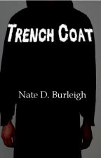 Trench Coat by NateDBurleigh