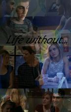 Life without... by TNS_JileyLove